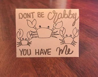 Dont Be Crabby, You Have Me