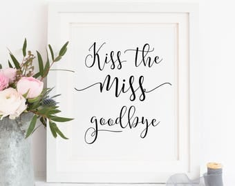 Printable. Kiss the miss goodbye, bridal shower printable, bridal shower game, bachelorette game, Miss printable, goodbye miss print. 00L1