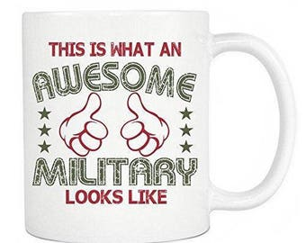 Military Gifts - This Is What An Awesome Military Looks Like Ceramic Coffee Mug & Tea Cup - Perfect Gift - White Mug 11oz