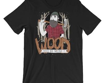 Wood You Be Mine Short-Sleeve Unisex T-Shirt