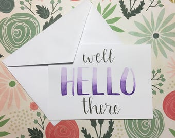 Well Hello There - Greeting Card