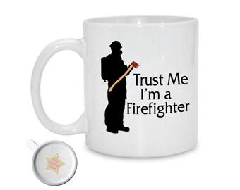 Trust Me I'm a Firefighter   11oz Printed Ceramic Mug