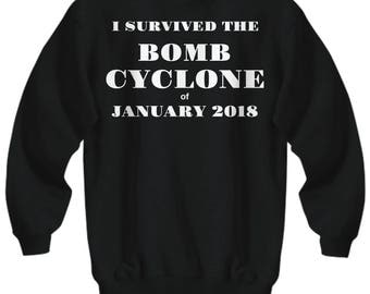 """Bomb Cyclone Adult Sweatshirt -""""I Survived The Bomb Cyclone of January 2018"""" - 5 COLORS!"""