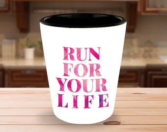 "Runner! Fun Gift Idea - ""Run For Your Life"" 1.5 oz Ceramic Shot Glass- Unique Gift Idea! Political Candidate"