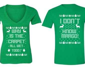 Free Shipping Why is the Carpet All Wet Todd Don't Know Margo Ugly Christmas Sweater Men Women T-shirt Green