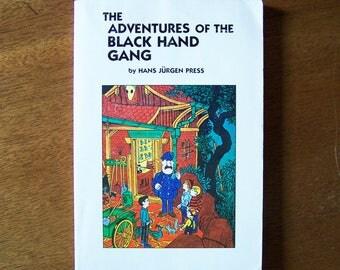 The Adventures of the Black Hand Gang by Hans Jurgen Press - Older Reader Children's Book - Mystery Detectives