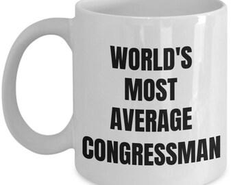 Congressman Mug - Coffee Cup - World's Most Average Congressman - Congressman  Gifts