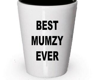 Mumzy Gift , Shot Glass , Best Mumzy Ever , Christmas Present, Birthday Gifts, Anniversary Gift