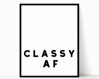Classy AF Printable - Modern Quote Art - Modern Printable - Minimalist Quote Art - Minimalist Wall Art - Modern Home Decor - Funny Wall Art