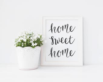 Home Sweet Home, Wall Art Print, Instant Download, Printable Art, Printable Quotes, Hand Lettered, Typographic Print