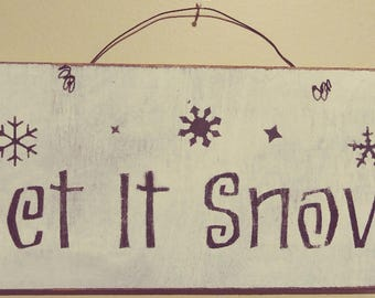 Let It Snow Rustic Winter Seasonal Wood and Wire Primitive Wall Hanging Sign