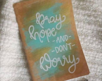 "Christmas Gifts for Her, ""Pray, Hope, and Don't Worry,"" Prayer Journal, Hand Painted Journal, Bullet Journal, Padre Pio Quote"
