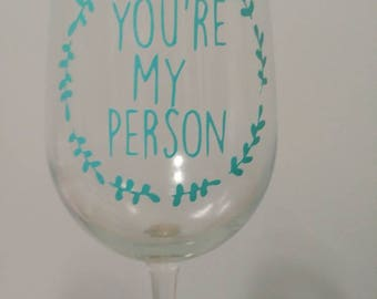 You're my Person, wine glass, youre my person wine glass, greys anatomy wine glass, youre my person wine glasses, greys anatomy
