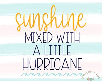 Sunshine Mixed with a little Hurricane SVG File. Beach Svg Vacation Svg Summer Svg Sunshine Sunny Days Svg Cut file for Silhouette & Cricut