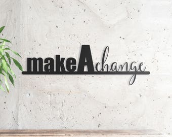 "Change Metal Wall Sign Art, Home Decor Gift 19""x6"" Wood,vein,color options"