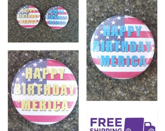 """1"""" """"Happy Birthday 'Merica"""" Button Pin or Magnet, FREE SHIPPING & Coupon Codes"""