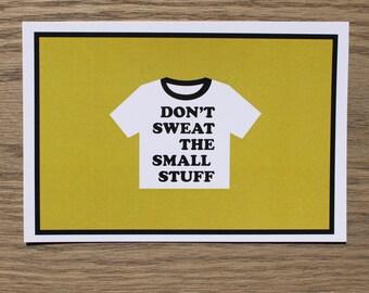 Don't Sweat The Small Stuff card