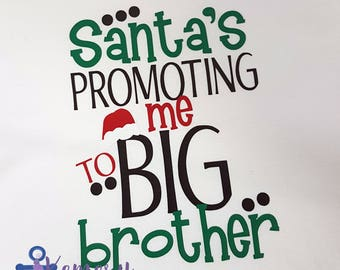 Santa's Promoting Me To Big Brother, Big Brother To Be, New Big Brother Shirt, Promoted To Big Brother, Big Brother Announcement Shirt