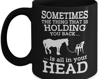 Sometimes The Thing That Is Holding You Back Is All In Your Head Mug