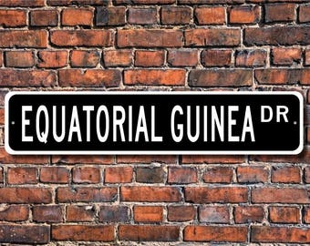 Equatorial Guinea Sign, Equatorial Guinea Decor, Equatorial Guinea Gift, Equatorial Guinea Souvenir, Custom Street Sign, Quality Metal Sign
