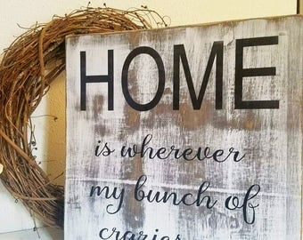 Wood sign | home sign | home is where my crazies are | distressed | rustic | rustic decor | home decor | wall decor | farmhouse sign | wood