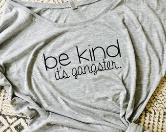Be Kind-it's gangster