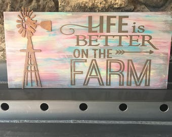 Life is better on the farm wood sign with rusty metal windmill