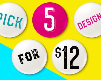 "5 Button Bundle - YOU PICK! (2 1/4"" button)"