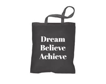 """The Tote bag """"Dream Believe Achieve"""""""