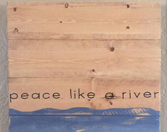 Peace Like a River - Hand-Painted Home Décor Art/Sign