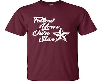 Follow Your Own Star, Motivation, Star Tee