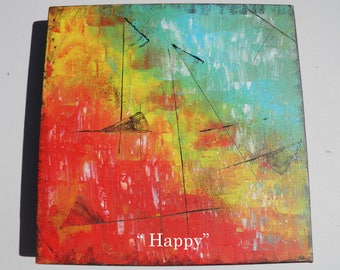 """Painting colorful """"Happy"""" original and signed 30 x 30 cms"""