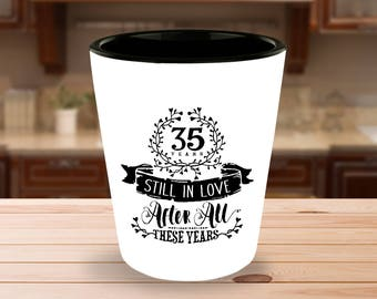 35th Wedding Anniversary Shot Glass - Still In Love 35 Years - 1.5 oz Ceramic Shotglass