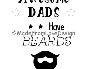 Awesome Dads Have Beards, Instant Download