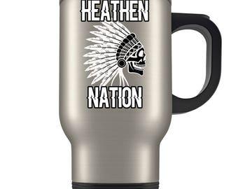 Heathen Travel Mug -  Heathen Nation Coffee Cup
