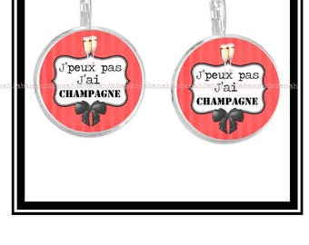 "Earrings original and funny,""I can't, I have Champagne"""