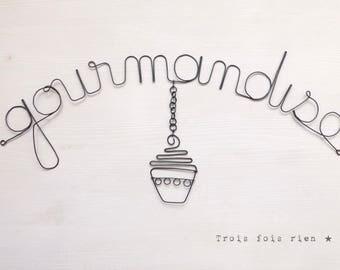 "Message fil de fer ""Gourmandise"""