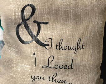 And i thought i loved you then Pillow Cover, Brad Paisley Music Lyrics, Country Music Lover, Valentines Day Gift