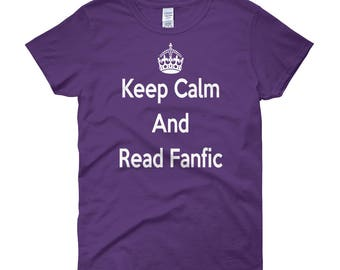 Fanfic T-shirt - Gift for Readers - Gift for Writers - Bookish T-Shirts - Keep Calm and Read Fanfic Women's short sleeve t-shirt