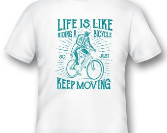 Life Is Like Riding A Bicycle keep moving tee shirt 08012016