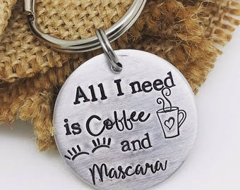 All I need is Coffee and mascara key chain, coffee lover key chain, Funny coffee key chain, Valentines gift for coffee lover