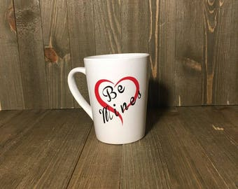 Be Mines 14 oz. Coffee Tea Cocoa mug personalize customized gifts under 20.00