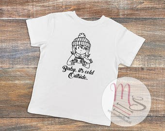 Cold Outside T Shirt,  Birthday, Girl, Female, TShirt, Top, Pretty, cold