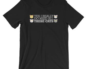 Yes I Really Do Need All These Cats Funny Kitten Shirt