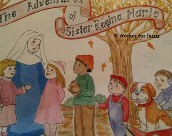 A Worker for Jesus. The Adventures of Sister Regina Marie, book 2. Includes two whimsical nun paper dolls and habits.
