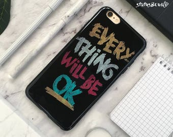 Motivational iPhone Case iPhone X Case iPhone 8 Case iPhone 8 Plus Case iPhone 7 Case iPhone 7 Plus Case iPhone 6S Case 6S Plus Will be Okay