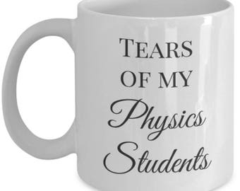 Tears of my Physics Students mug | holiday gift for teachers