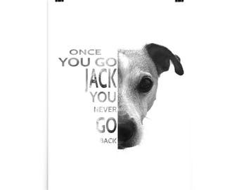 Jack Russell Terrier Statement Poster Once You Go Jack You Never Go Back
