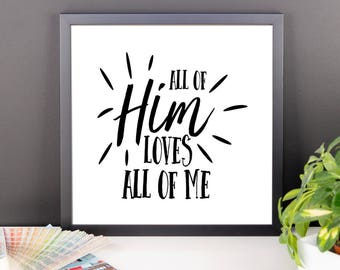 All of Him Loves All of Me - Gift for Jesus Followers and Christians - Bible verse