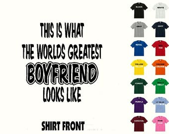 This Is What The Worlds Greatest Boyfriend Looks Like #359 T-shirt Free Shipping